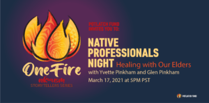 Native Professionals Night: Healing With Our Elders