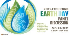 Potlatch Fund Earth Day Panel Discussion